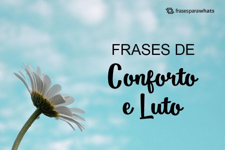 Frases de Conforto e Luto