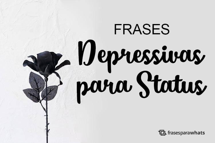 Frases Depressivas para Status que vão Demonstrar a sua Tristeza
