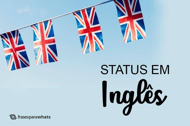 Status para Fotos em Inglês para usar em Fotos e WhatsApp!