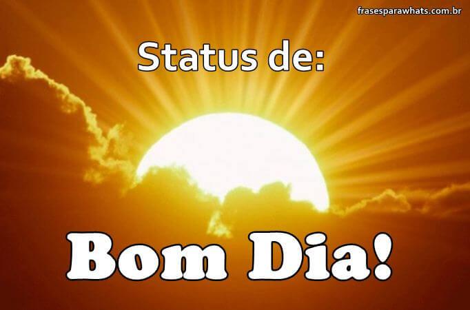 Frases De Bom Dia Para Status Frases Para Whatsapp