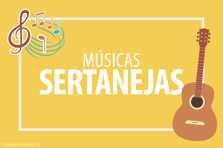 Frases De Músicas Sertanejas Frases Para Whatsapp