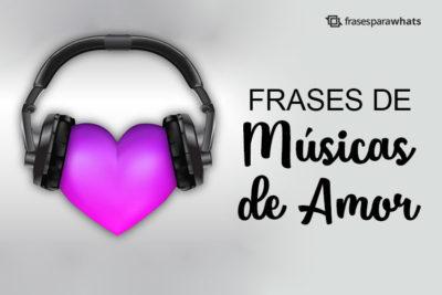 Frases de Músicas de Amor 17