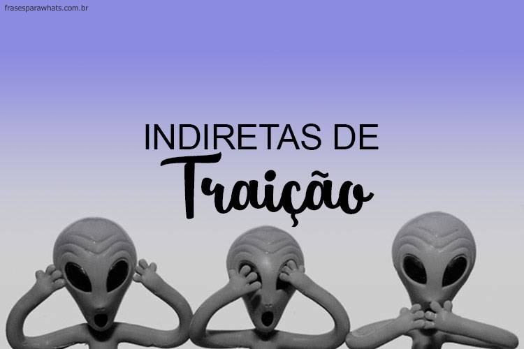 Indiretas De Traição Frases Para Whatsapp
