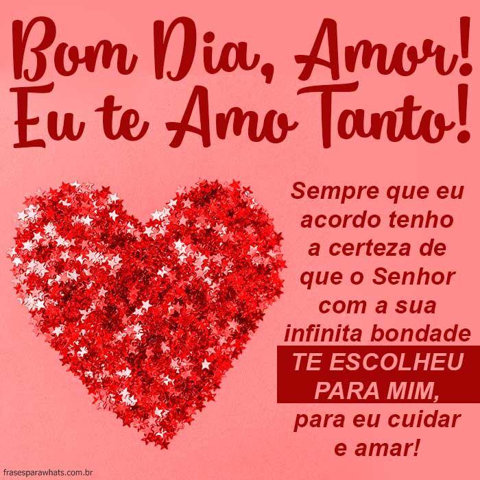 Bom Dia Amor Te Amo Frases Para Whats