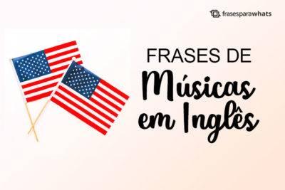 Frases de Músicas em Inglês 1