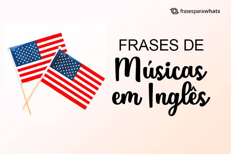 Frases De Músicas Em Inglês Frases Para Whatsapp