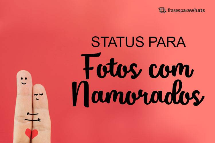 Status Para Fotos Com Namorado Frases Para Whats