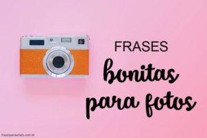 Frases para Fotos - Melhores Status para Fotos 5