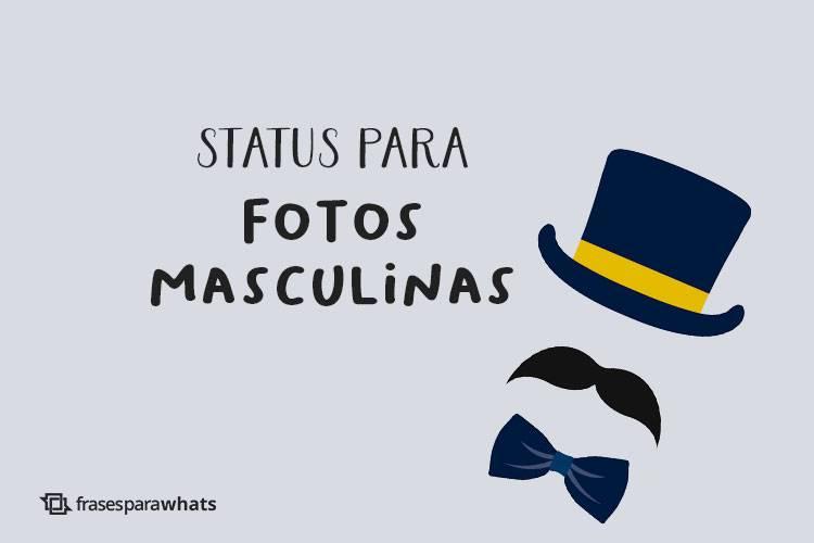 Status para Fotos Masculinas