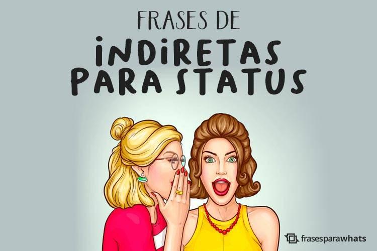 750 Frases De Indiretas Frases Para Whats