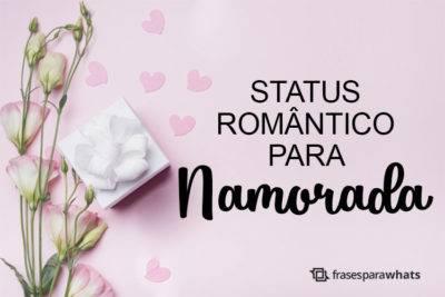 Status Românticos para Namorada 17